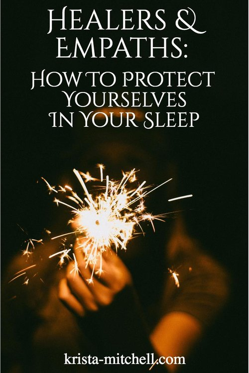 Healers & Empaths: How To Protect Yourself In Your Sleep / krista-mitchell.com