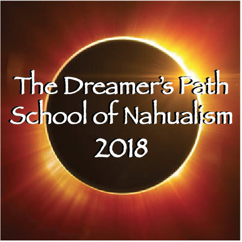 The Dreamer's Path, School of Nahualismo with Sergio Magaña Ocelocoyotl​