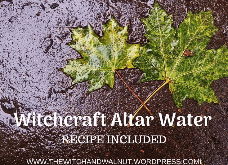Witchcraft Altar Water – Recipe Included