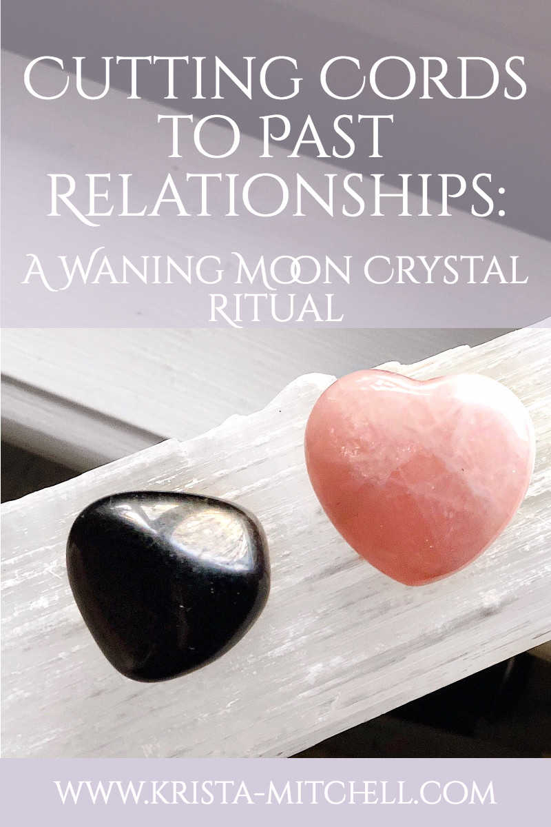 Past-relationship-crystal-ritual / krista-mitchell.com