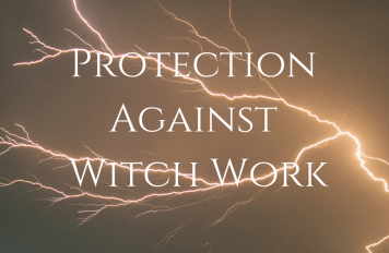 Protection Against Witch Work