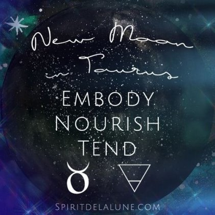 New Moon in Taurus   Entering the Flower Moon Cycle