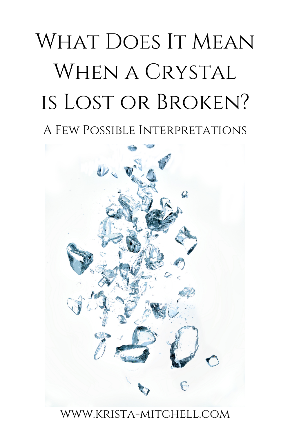 What Does it Mean When a Crystal is Lost or Broken? / www.krista-mitchell.com