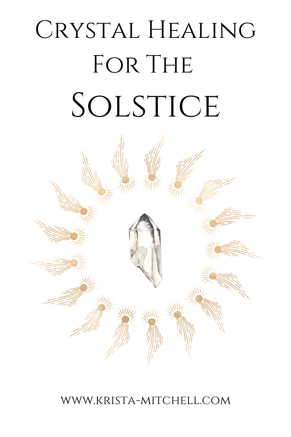 Crystal Healing for the Solstice: Beginnings and Endings / www.krista-mitchell.com