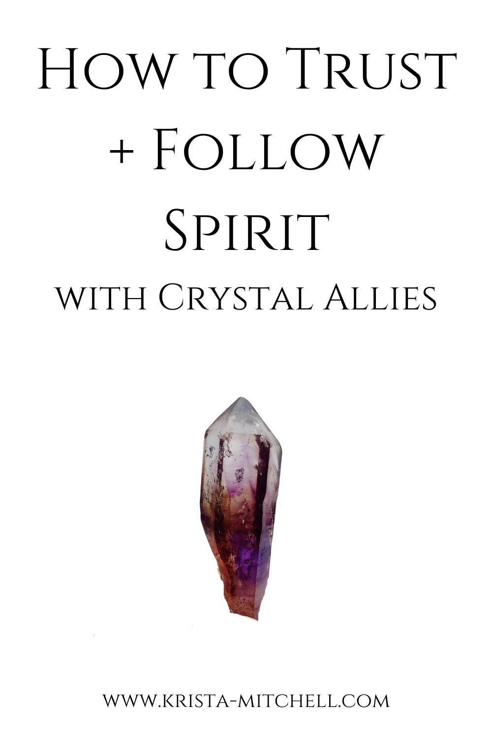How to Trust + Follow Spirit with Crystal Allies / www.krista-mitchell.com