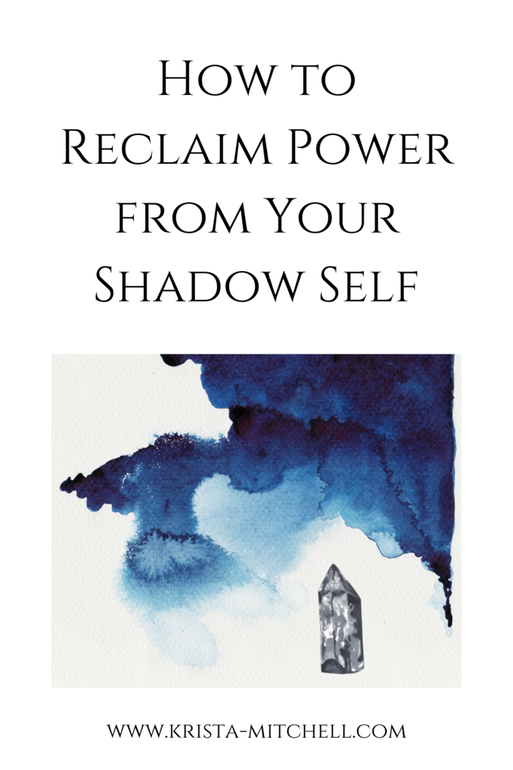 How to Reclaim Power from Your Shadow Self by Krista Mitchell.png